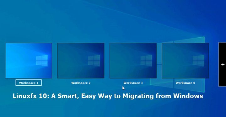 Linuxfx 10: A Smart, Easy Way to Migrating from Windows