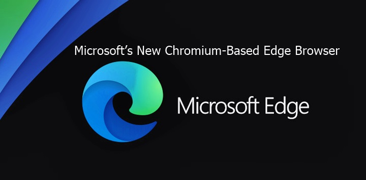 Microsoft's New Chromium-Based Edge Browser